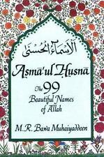 Asma'ul-Husna: The 99 Beautiful Names of Allah, R. Bawa Muhaiyaddeen, M., 091439