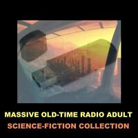 MASSIVE SCIENCE-FICTION COLLECTION. ADULT OLD-TIME RADIO FOR YOUR CAR OR HOME!