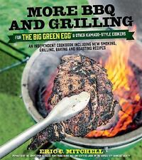 More BBQ and Grilling for the Big Green Egg and Other Kamado-Style Cookers :...