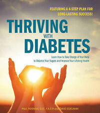 Thriving with Diabetes: Learn How to Take Charge of Your Body to Balance Your Su