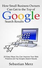 How Small Business Owners Can Get to the Top of Google Search Results : 20...