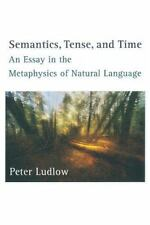 Semantics, Tense, and Time : An Essay in the Metaphysics of Natural Language...