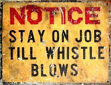 "TIN SIGN ""Notice Stay on Job"""" Humorous  Deco  Garage Wall Decor"