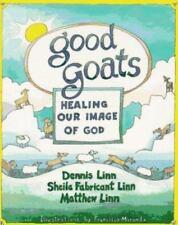 Good Goats : Healing Our Image of God by Dennis Linn, Sheila F. Linn and...