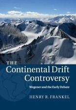 Continental Drift Controversy: Volume 1, Wegener and the Early Debate by Henry R