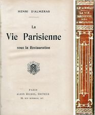 C1 RESTAURATION Almeras LA VIE PARISIENNE SOUS LA RESTAURATION Relie 1905