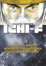 Ichi-F: A Worker's Graphic Memoir of the Fukushima Nuclear Power Plant, Tatsuta,