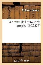 Curiosites de l'Histoire du Progres by Renaud-A (2016, Paperback)