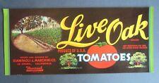 Old Vintage - LIVE OAK - TOMATO Crate LABEL - Le Grand, CA.  Giampaoli Marchini