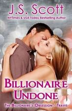 Billionaire Undone: The Billionaire's Obsession Travis by J S Scott (Paperback / softback, 2014)