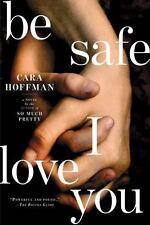 Be Safe I Love You: A Novel-ExLibrary