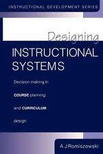 Designing Instructional Systems : Decision Making in Course Planning and...