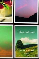 Liberation by Joanna Scott (2005) Hardcover book w/dustjacket  ~  MINT condition