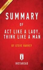 Summary of ACT Like a Lady, Think Like a Man: By Steve Harvey Includes Analysis