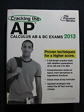 Cracking the AP Calculus AB and BC Exams, 2013 Edition (College Test Prepara..