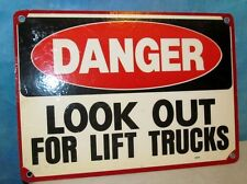 Vtg DANGER LOOK OUT FOR LIFT TRUCKS Industrial Sign ~ 14 x 10 ~ Man Cave S213