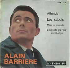 45 TOURS 4 TITRES / ALAIN BARRIERE   ATTENDS