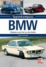 BMW - Klassiker vom Dixi bis zur 6er-Reihe von Halwart Schrader (2015)