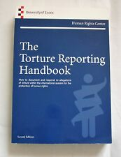 The Torture Reporting Handbook - How to document and respond to allegations of t