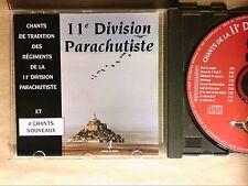 CD / 11 EME DIVISION PARACHUTISTE / CHANTS DES REGIMENTS / TRES BON ETAT