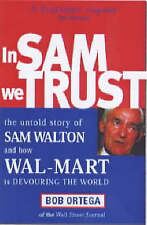 In Sam We Trust: The Untold Story of Sam Walton and How Wal-Mart is Devouring t…