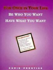 For Once in Your Life: Be Who You Want, Have What You Want-ExLibrary