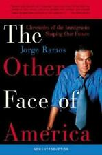 The Other Face of America: Chronicles of the Immigrants Shaping Our Future, Ramo