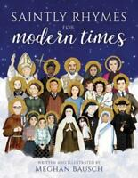 Saintly Rhymes for Modern Times by Meghan Bausch: New