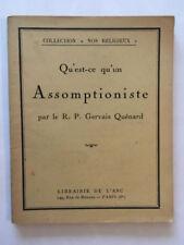 QU'EST CE QU'UN ASSOMPTIONISTE 1941 GERVAIS QUENARD NOS COLLECTION RELIGIEUX N°6