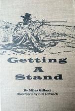 Getting A Stand (Writings of Buffalo Hunters) by Miles Gilbert / buffalo hunting