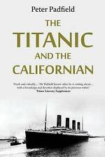 The Titanic and the Californian by Peter Padfield (Paperback / softback, 2015)