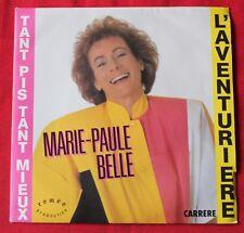 Marie-Paule Belle, l'aventuriere / tant pis tant mieux, SP - 45 tours