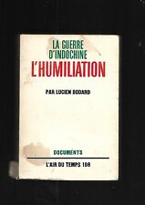 La guerre d'Indochine L'humiliation Lucien Bodard L'air du temps REF E35