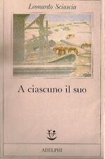 SCIASCIA Leonardo (Racalmuto, Palermo 1921 - Palermo 1989), A ciascuno il suo