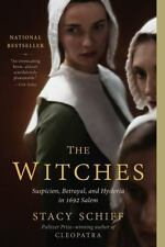 The Witches: Suspicion, Betrayal, and Hysteria in 1692 Salem: By Schiff, Stacy