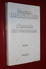 L'Amour du prochain - Pascal Bruckner - Grasset