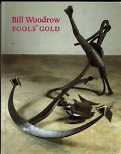 BILL WOODROW British Sculptor Fool's Gold Tate Gallery 1996 Exhibition Catalogue