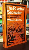 Barney, William THE ROAD TO SECESSION  1st Edition 2nd Printing