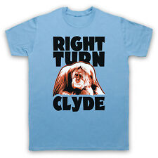 RIGHT TURN CLYDE UNOFFICIAL EVERY WHICH WAY BUT LOOSE T-SHIRT MENS LADIES & KIDS