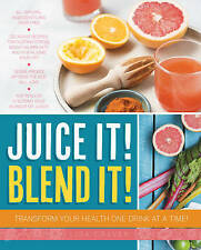 Juice it! Blend it!: Transform Your Health One Drink at a Time by Lisa Craven (…