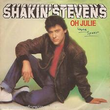 "SHAKIN' STEVENS - Oh Julie (UK 2 Trk 1981 7"" Single PS)"