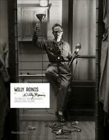 Willy Ronis by Willy Ronis: The Master Photographer's Unpublished Albums, Willy