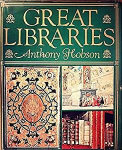 Great Libraries Hardcover Anthony Hobson