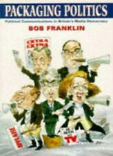 Packaging Politics: Political Communications in Britain's Media .9780340656587