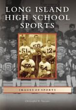 Images of Sports: Long Island High School Sports by Christopher R. Vaccaro...
