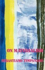 On Materialism: By Sebastiano Timpanaro