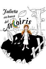 Julieta en Busca Del Arcoiris by Juan Jose Diaz Tellez (2014, Paperback)