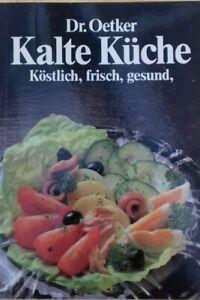 Kalte Küche, Dr. Oetker,Köstlich, frisch, gesund,viele Rezepte, Küchenratgeber