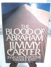 The Blood Of Abraham Jimmy Carter Insights Into The Middle East HC/DJ Book