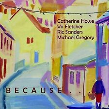 Because It Would Be Beautiful - Catherine / Fletcher,Vo Howe (2015, CD NEUF)